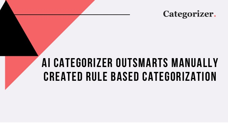 AI Categorizer Outsmarts Manually Created Rule-Based Categorization